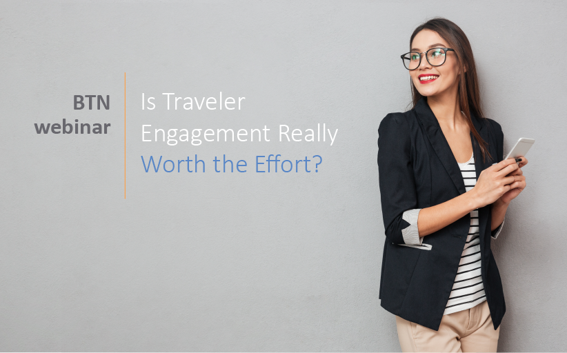 Feb. 27 webinar: Is traveler engagement really worth the effort?